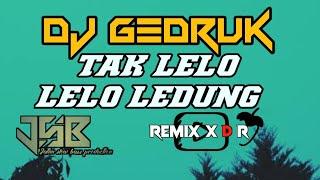 Download DJ TAK LELO LELO LEDUNG GEDRUK FULL BASS