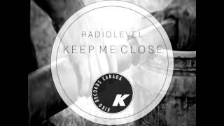 Radiolevel - Keep Me Close - Original Mix (Kiko Records)