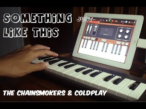 The Chainsmokers & Coldplay - Something Just Like This [IPAD]