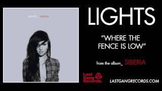 Lights - Where The Fence Is Low