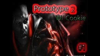 "Prototype 2 W/ Cookie Pt. 1 ""Nothing Left to Lose"""