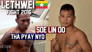 Soe Lin Oo Vs Tha Pyay Nyo GTG Myanmar Lethwei Fight 2016 Lekkha Moun Burmese Boxing