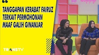 P3H - Tanggapan Kerabat Fairuz dan Sonny Terkait Permohonan Maaf Galih Ginanjar (7/8/19) Part 1