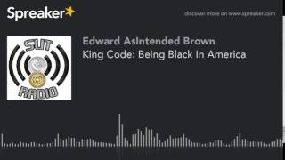 King Code: Being Black In America (part 2 of 2)