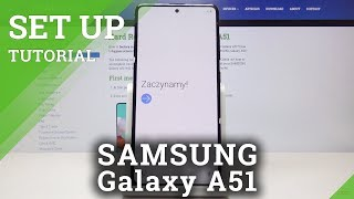 03. How to Set Up Samsung Galaxy A51 – First Steps and Configuration