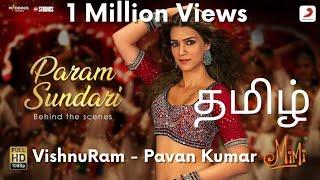 Param Sundari Tamil Version | A. R. Rahman | Pavan Kumar | VishnuRam