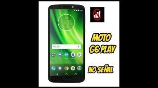 reparacion-motorola-moto-g6-play-no-tiene-senal-no-hace-llamadas-not-working-signal