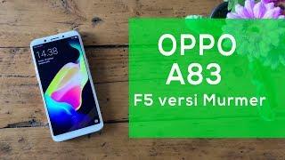 REVIEW OPPO A83 INDONESIA 2018 SMARTPHONE BARU DENGAN TAMPILAN OPPO F5  HARGA 2 JUTAAN