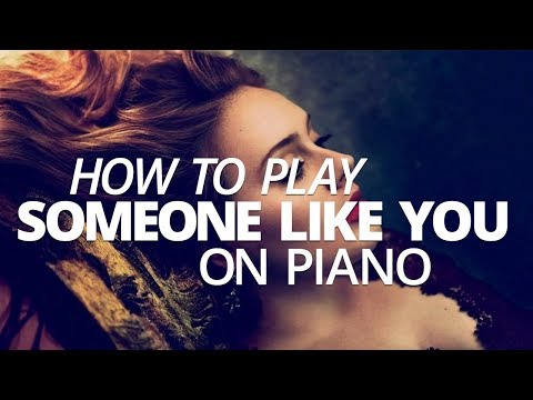 How To Play Someone Like You By Adele - Piano Lesson (Pianote)