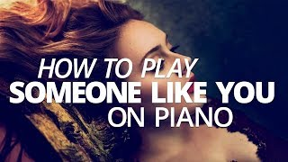 Download How To Play Someone Like You By Adele - Piano Lesson (Pianote)