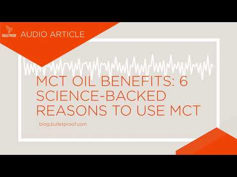 MCT Oil Benefits: 6 Science-Backed Reasons to Use MCT - Audio Article