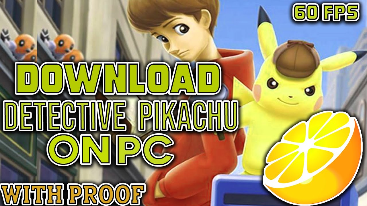 Download and Play Pokemon:Detective Pikachu on PC using Citra-60FPS
