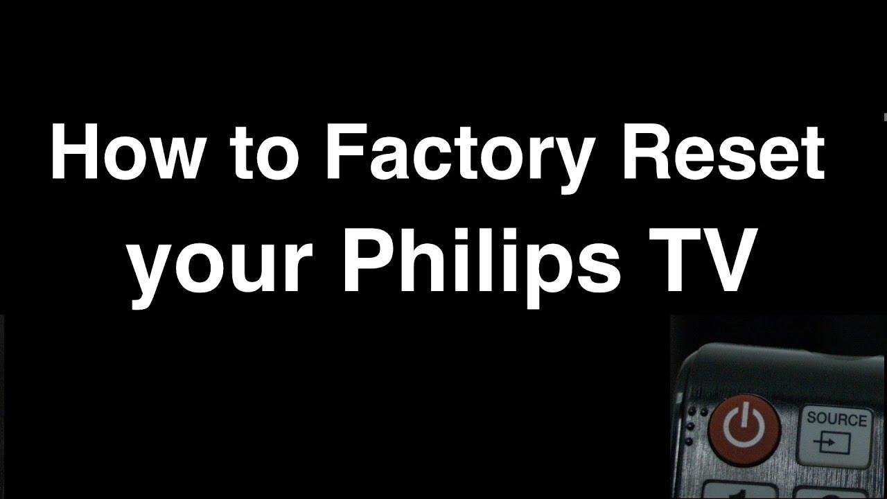 how to factory reset philips smart tv fix it now