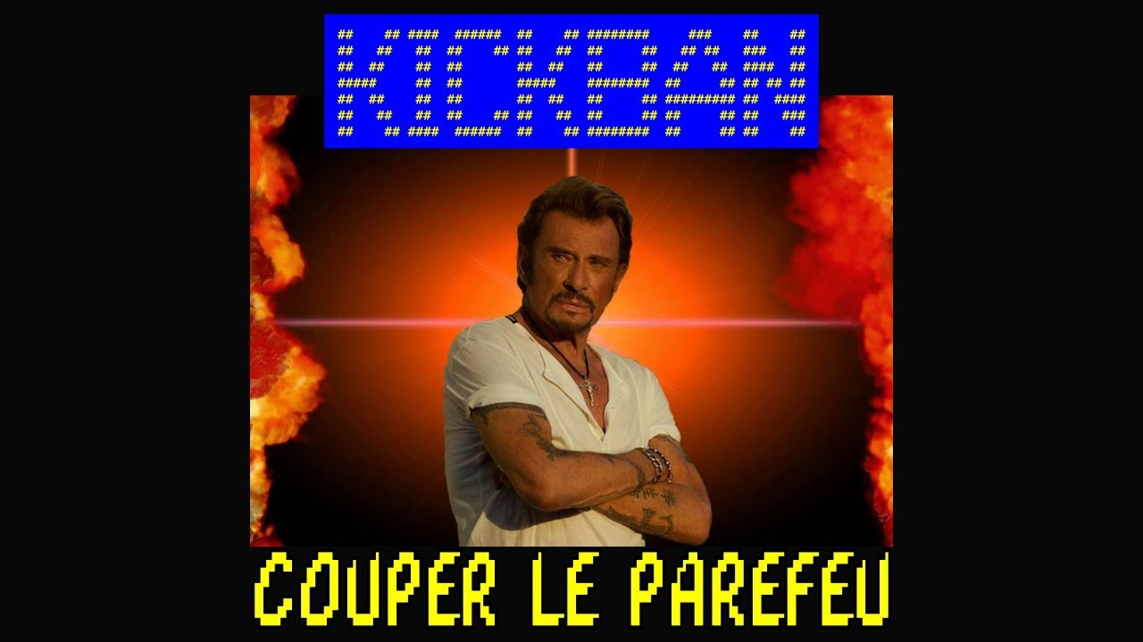 couper le parefeu parodie allumer le feu johnny hallyday youtube. Black Bedroom Furniture Sets. Home Design Ideas