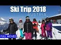Ski Trip - Austria 2018 (Full Movie!)