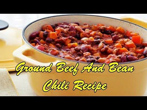 Ground Beef And Bean Chili Recipe