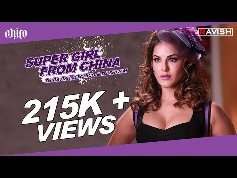 DJ Ravish, DJ Chico & DJ Shivam - Super Girl From China (Club Mix)