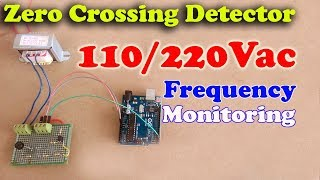 arduino Project: Zero Crossing Detector based 110/220V ac mains frequency monitoring
