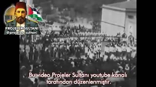 Sultan Abdülhamid Han'ın Tek Gerçek Video Görüntüleri !