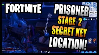 "How To Unlock Stage 2 of The Prisoner! ""Secret Key Location"" (Fortnite Season 7)"