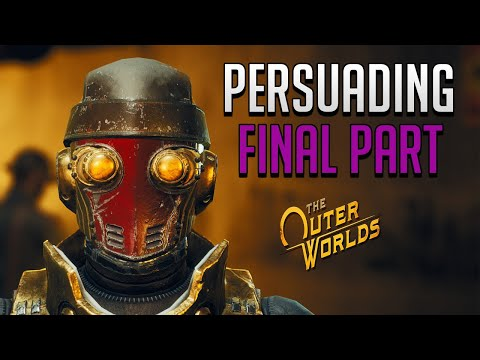 Persuading Everyone (Final Part) - The Outer Worlds |