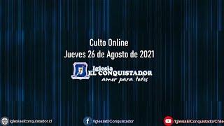Culto online - Jueves 26 de Agosto de 2021