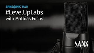 #LevelUpLabs | SANS@MIC Talk