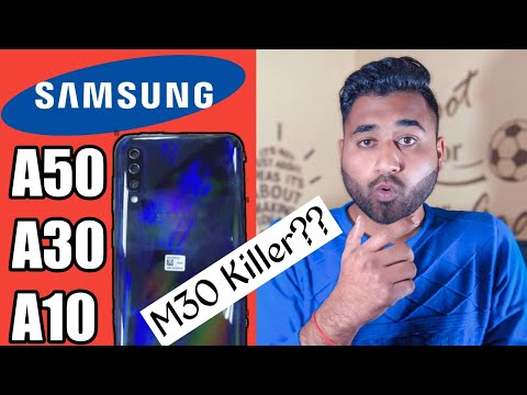 Samsung Galaxy A50, A30, A10 : Leaks, Price, Specification, India Launch ! Samsung M30 killer ??? Mp3