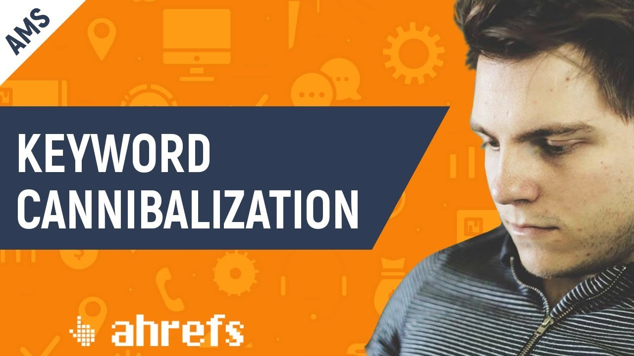 How to Find Keyword Cannibalization Issues with Ahrefs and Google Sheets [AMS-07 by Joshua Hardwick]