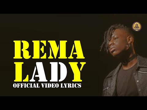 Rema -  Lady  (Official video lyrics)