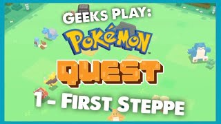 Geeks Play Pokémon Quest WHAT IS THIS GAME??? 1 - First Steppe Walkthrough Nintendo Switch