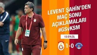 🎙 Levent Şahin'den Maç Sonu Açıklamaları | #GSvKSM