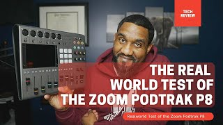 The Real World test and features of the Zoom Podtrak P8