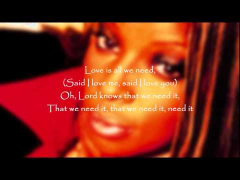 Mary J. Blige - Love Is All We Need (featuring Nas)(explicit version)