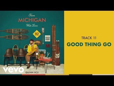 Quinn XCII - Good Thing Go (Official Audio) Mp3