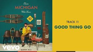 Quinn XCII - Good Thing Go (Official Audio)