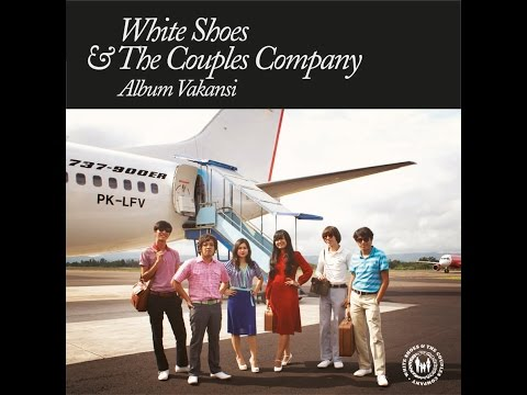 Vakansi - White Shoes and The Couples Company (lirik)