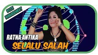 Single Terbaru -  Ratna Antika Selalu Salah Official Music