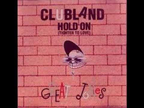 CLUB LAND - HOLD ON(TIGHTER TO LOVE)