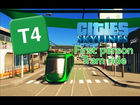 Cities: Skylines - First person Tram ride: T4 line