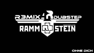 Rammstein - Ohne dich ( DubStep Dj Aritchi 2013 )