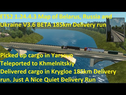 ETS2 1.24.4.3 Map of Belarus, Russia and Ukraine V3.6 BETA 185km Delivery run
