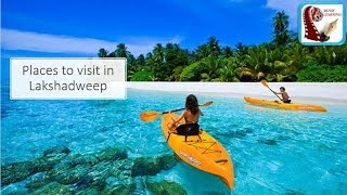 Watch Places to visit in Lakshadweep | Picnic spot & Tourist Attraction | Lakshadweep Tourism India Travel