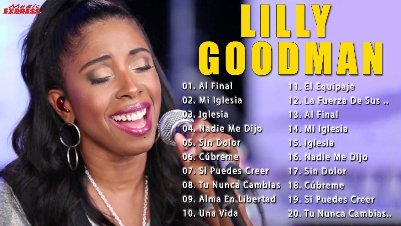 La Mejor Musica Cristiana 2021 Lilly Goodman Sus Mejores Exitos Mix 30 Grandes éxitos Youtube
