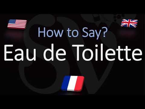 How to Pronounce Eau de Toilette? (CORRECTLY) Meaning & Pronunciation