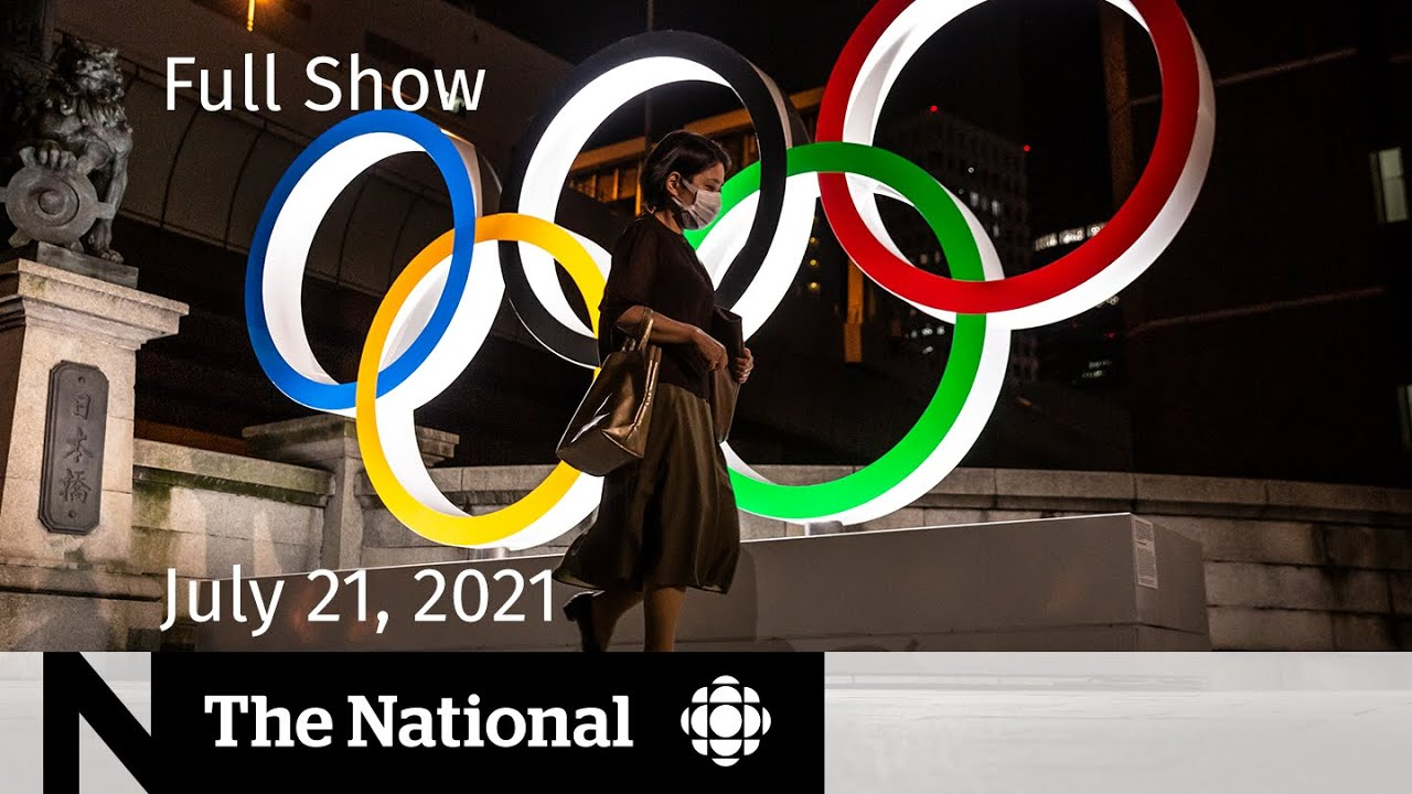 Download CBC News: The National | Olympic anxiety, Wildfire evacuations, Ending the pandemic