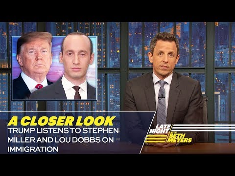 Trump Listens to Stephen Miller and Lou Dobbs on Immigration: A Closer Look