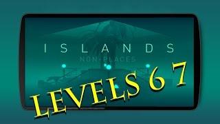 ISLANDS Non-Places levels 6 7 IOS STEAM Walkthrough