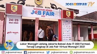 Job Fair Virtual Wonogiri 2021 Ada Lowongan Kerja 17 827 Formasi Ada Dari Jateng Jakarta Bekasi Youtube