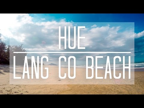 Hue the Imperial City to Lang Co Beach | GoPro